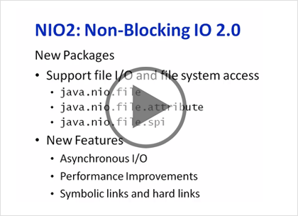 Java 7 SE, Part 2: IO, New IO, and Network Protocols
